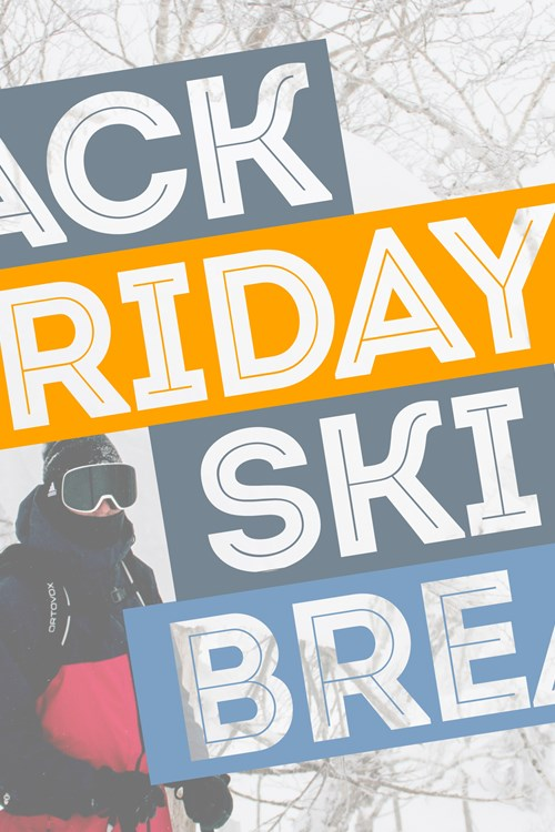 Black Friday ski break discounts